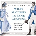 What Matters in Jane Austen: Twenty Crucial Puzzles Solved (       UNABRIDGED) by John Mullan Narrated by Paul Collins