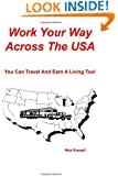 Work Your Way Across The USA: You Can Travel And Earn A Living Too!