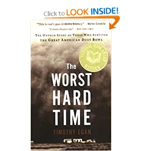 The Worst Hard Time: The Untold Story of Those Who Survived the Great American Dust Bowl by