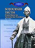 Sojourner Truth: From Slave to Activist for Freedom (Carter G Woodson Honor Book (Awards))