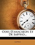 Odes D'Anacreon Et de Sappho...