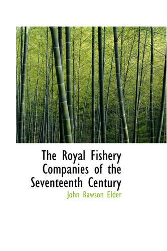 The Royal Fishery Companies of the Seventeenth Century