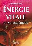 echange, troc Mantak Chia - Énergie vitale et autoguérison