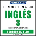 ESL Spanish Phase 3, Units 1-30: Learn to Speak and Understand English as a Second Language with Pimsleur Language Programs Speech by  Pimsleur Narrated by  Pimsleur