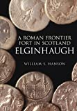 William S Hanson Roman Fort In Scotland: Elginhaugh