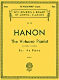 Hanon: The Virtuoso Pianist in Sixty Exercises, Complete (Schirmers Library of Musical Classics, Vol. 925)