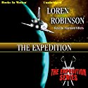 The Expedition: Expedition, Book 1 Audiobook by Loren Robinson Narrated by Maynard Villers