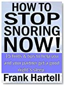 How to Stop Snoring Now!  15 hints & tips to help you and your partner get a good night's sleep