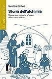img - for Storia dell'alchimia : Misticismo ed esoterismo all'origine della chimica moderna (Italian Edition) book / textbook / text book