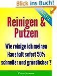 Reinigen & Putzen - Sofort 50% schnel...
