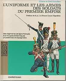 L'Uniforme Et Les Armes Des Soldats Du Premier Empire: P
