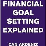 Financial Goal Setting Explained   Can Akdeniz