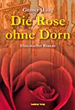 img - for Die Rose ohne Dorn: Irene Maria von Byzanz - die K nigin des Hohenstaufen (German Edition) book / textbook / text book