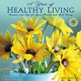 Ann Lovejoy Year of Healthy Living: Recipes and Tips for Your Health and Well Being