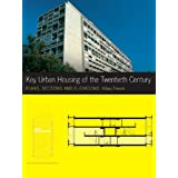Key Urban Housing of the Twentieth Century: Plans, Sections and Elevations (Key Architecture Series) ~ Hilary French