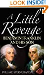 A Little Revenge: Benjamin Franklin A...