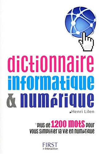 Dictionnaire informatique & numérique (French Edition)