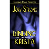 Binding Krista (Book 1 in Fallon Mates series) ~ Jory Strong