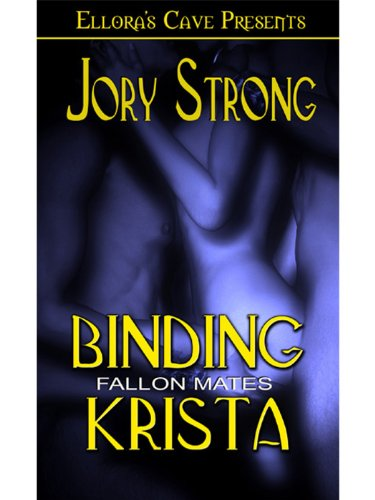 Binding Krista (Book 1 in Fallon Mates series) by Jory Strong