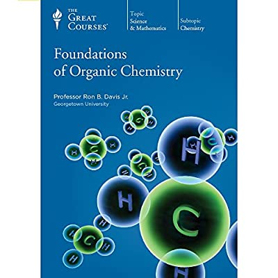 The Great Courses: Foundations of Organic Chemistry