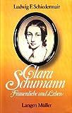 Clara Schumann. Frauenliebe und Leben