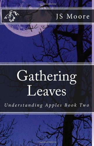 Gathering Leaves: Understanding Apples Book Two
