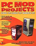 PC Mod Projects:  Cool It!  Light It!  Morph It! (Consumer)