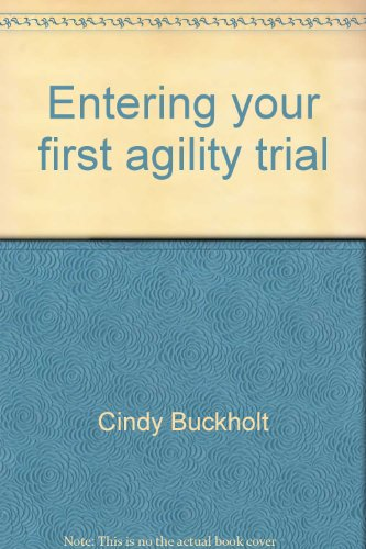 Title: Entering your first agility trial A guide for the
