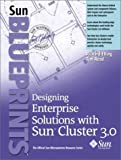 img - for Designing Enterprise Solutions with Sun Cluster 3.0 by Elling Richard Read Tim (2001-12-05) Paperback book / textbook / text book