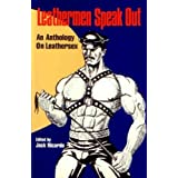 Leathermen Speak Out: An Anthology on Leathersexby Jack Ricardo