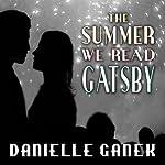 The Summer We Read Gatsby: A Novel | Danielle Ganek