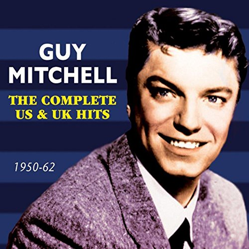 Guy Mitchell - Complete Us & Uk Hits 1950-62 - Zortam Music