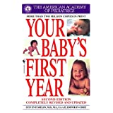 Your Baby's First Year (Second Edition) (Mass Market Paperback) By American Academy Of Pediatrics          372 used and new from $0.01     Customer Rating: