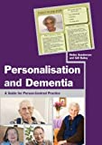 img - for Personalisation and Dementia: A Guide for Person-Centred Practice book / textbook / text book