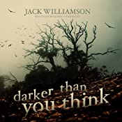 Darker Than You Think | [Jack Williamson]