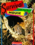 img - for Could You be a Mouse? (Survival) book / textbook / text book