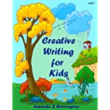 Creative Writing for Kids vol 1by Amanda J Harrington