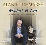 Nobbut a Lad Alan Titchmarsh