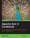 Apache Solr 4 Cookbook