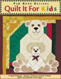 img - for Quilt it For Kids: 11 Quilt Projects   Sports, Fantasy & Animal Themes   Quilts for Children of All Ages book / textbook / text book