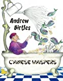 img - for Chinese Whispers by Andrew Birtles (2013-12-15) book / textbook / text book