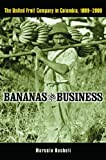img - for Bananas and Business: The United Fruit Company in Colombia, 1899-2000 book / textbook / text book
