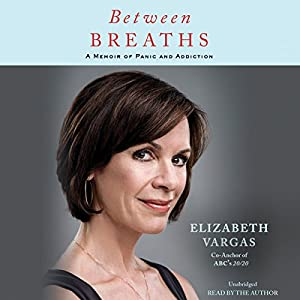 Between Breaths: A Memoir of Panic and Addiction Audiobook