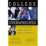 College of the Overwhelmed: The Campus Mental Health Crisis and What to Do About It ~ Theresa Foy DiGeronimo
