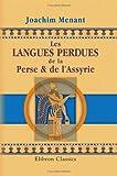 echange, troc Joachim Menant - Les langues perdues de la Perse & de l'Assyrie: Assyrie