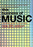 This Business of Music: The Definitive Guide to the Music Industry, Eighth Edition (Book & CD-ROM) (0823077578) by M. William Krasilovsky