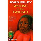 Waiting in the Twilightby Joan Riley