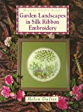 Garden Landscapes in Silk Ribbon Embroidery (Milner Craft Series)