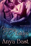 img - for Keeping Kaitlyn (Mates of the Lycaon) book / textbook / text book