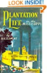 Plantation Life: On the Mississippi